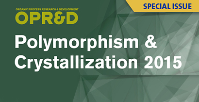 410x210-OPRD Polymorhphism & Crystal Special Issue_MODULE