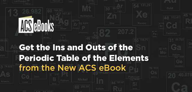 Get the ins and outs of the periodic table of elements acs axial read elements old and new discoveries developments challenges and environmental implications now urtaz Choice Image