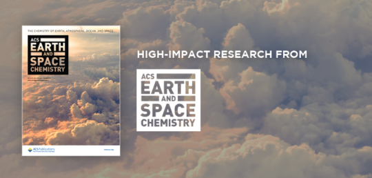 Read Impactful Research from ACS Earth and Space Chemistry
